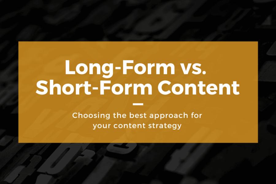 long-form vs. short-form content marketing strategy